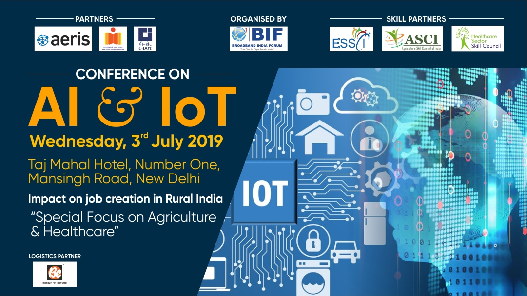 "AI & IoT Impact on Jobs in Rural India ""Special focus on Agriculture and Healthcare"" - 3rd July, 2019"