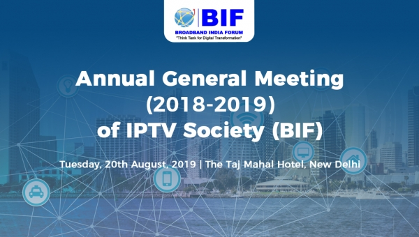 Annual General Meeting (2018-2019) of IPTV Society (BIF) - 20th August, 2019