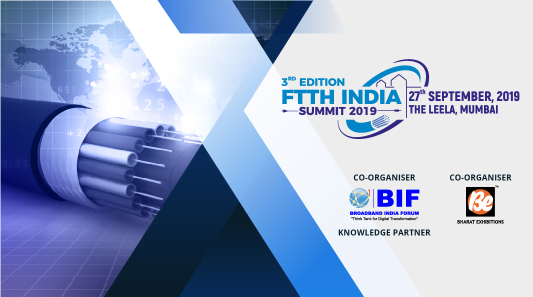 3rd Edition FTTH India Summit 2019 - 27th September 2019