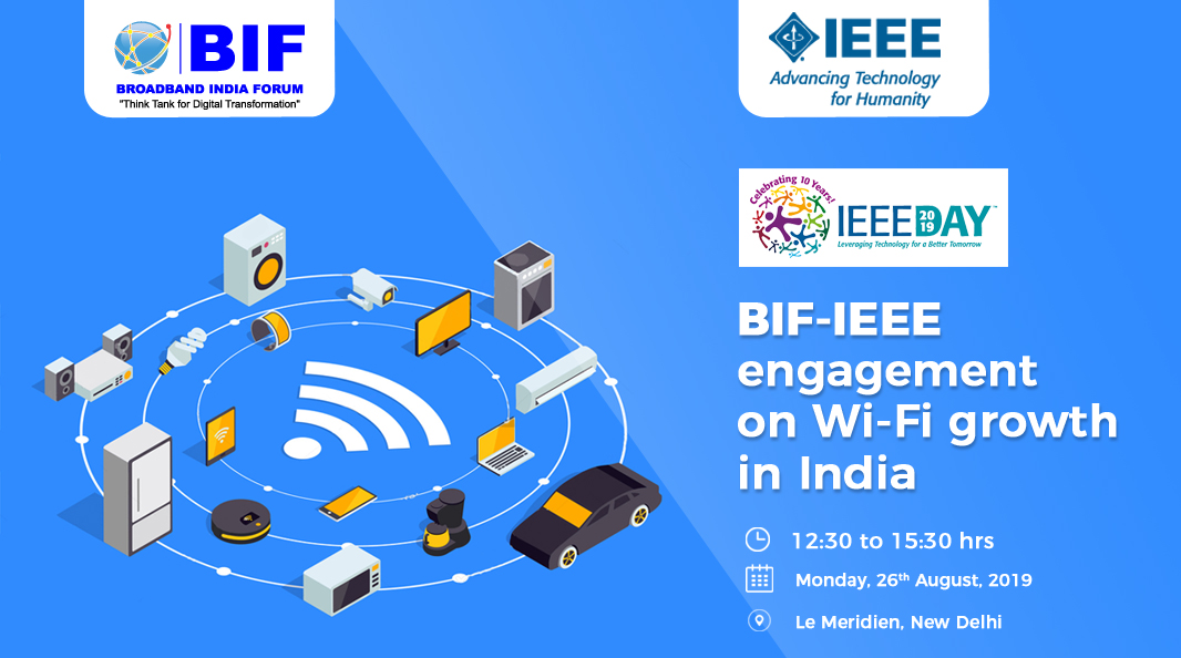 BIF - IEEE Engagement on Wi-Fi growth in India - 26th August, 2019